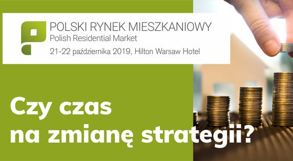 """Konferencja """"Polski Rynek Mieszkaniowy 2019"""""""