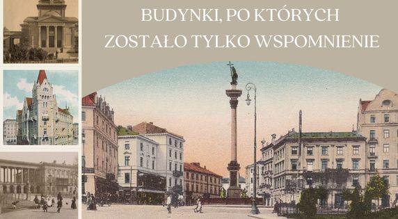 Nieistniejące budynki Warszawy